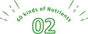 60 kinds of Nutrients